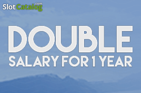 Double Salary For 1 Year