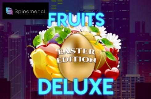 Fruits-Deluxe-Easter-Edition